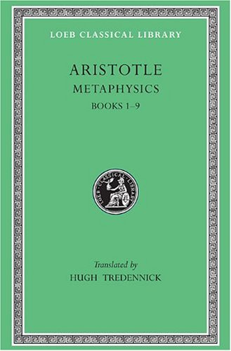 Metaphysics, Volume I: Books 1-9: Bks.1-9 (Loeb Classical Library)