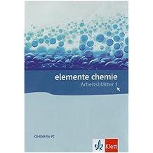Elemente Chemie. Arbeitsblätter 1. Sekundarstufe I. Kopiervorlagen auf CD-ROM: Kopiervorlagen auf CD-ROM 1