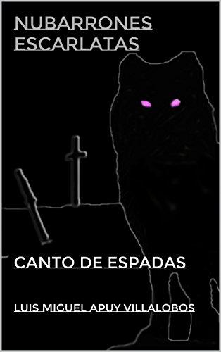 Nubarrones Escarlata: Canto de Espadas par Luis Miguel Apuy Villalobos