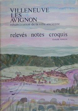 Villeneuve-lès-Avignon : Relevés, notes, croquis par Claude Perron