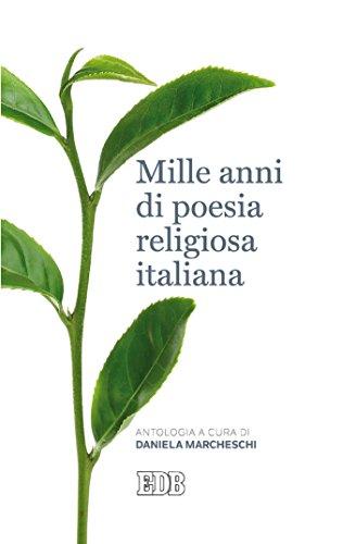 Mille anni di poesia religiosa italiana: Antologia a cura di Daniela Marcheschi (Italian Edition)