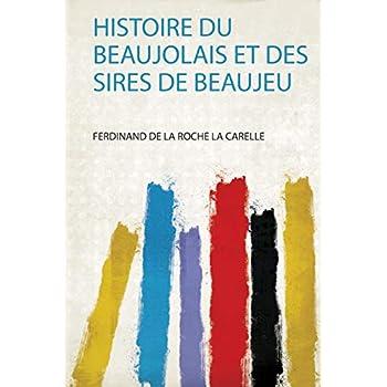 Histoire Du Beaujolais Et Des Sires De Beaujeu