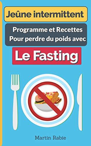 Couverture du livre Jeûne intermittent : Programme et Recettes Pour perdre du poids avec le Fasting