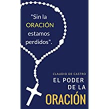El PODER  la Oración: Este libro cambiará tu vida (Ebooks católicos de auto superación nº 1)