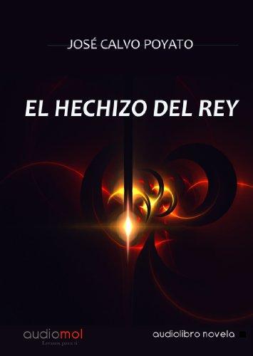 EL HECHIZO DEL REY
