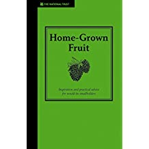 Home-Grown Fruit: Inspiration and Practical Advice for Would-be Smallholders (Country Living)