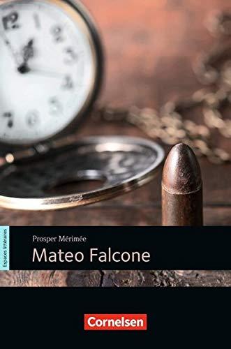 Espaces littéraires - Lektüren in französischer Sprache: Mateo Falcone
