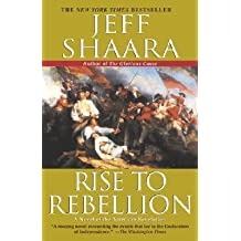By Jeff Shaara ( Author ) [ Rise to Rebellion: A Novel of the American Revolution By Jun-2004 Paperback