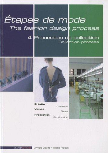 Etapes de mode : Volume 4, Processus de collection. Edition bilingue français-anglais-(Anglais) par Amellie Claude