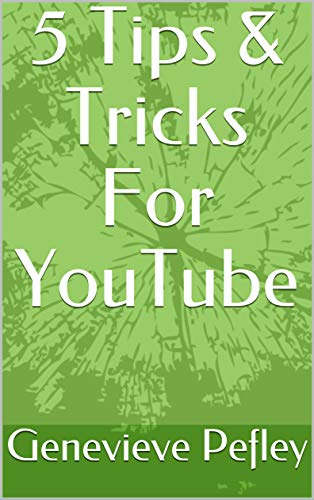 5 Tips & Tricks For YouTube (English Edition) por Genevieve Pefley