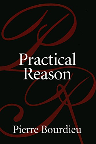 Practical Reason: On the Theory of Action por Pierre Bourdieu