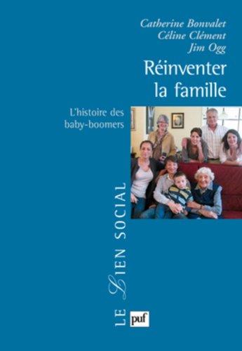 Réinventer la famille : l'histoire des baby-boomers par Ogg Jim Clément Céline