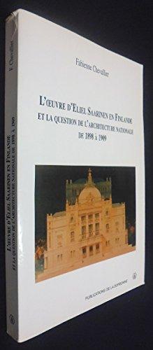 L'oeuvre d'Eliel Saarinen en Finlande et la question de l'architecture nationale de 1898  1909