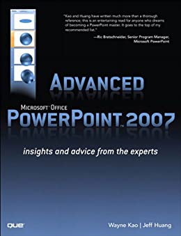Advanced Microsoft Office PowerPoint 2007: Insights and Advice from the Experts (Adobe Reader) by [Kao, Wayne, Huang, Jeff]