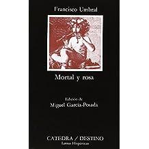 Mortal y rosa: 393 (Letras Hispánicas) de Francisco Umbral (17 sep 2007) Tapa blanda