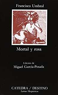Mortal y rosa par Francisco Umbral