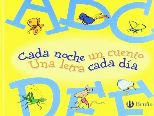 Cada noche un cuento, Una letra cada dia / Each Night One Story, One Letter Each Day: Abcdef (Spanish Edition) by Mabel Pierola Francesc Rovira Horacio Elena(2006-01-30) (Noche Y Dia Letra)