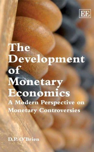 The Development of Monetary Economics: A Modern Perspective on Monetary Controversies by D. P. O'Brien (2007-05-25) par D. P. O'Brien
