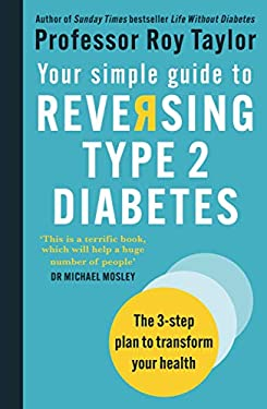 Your Simple Guide to Reversing Type 2 Diabetes: The 3-step plan to transform your health (English Edition)
