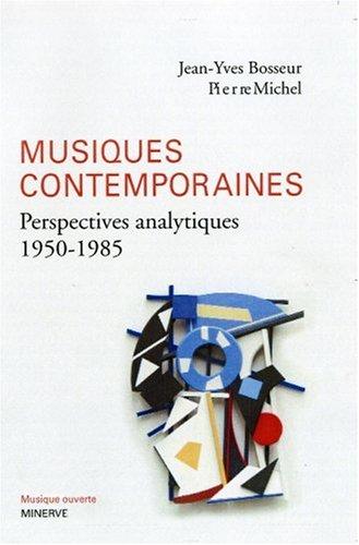 Musiques contemporaines : Perspectives analytiques (1950-1985)