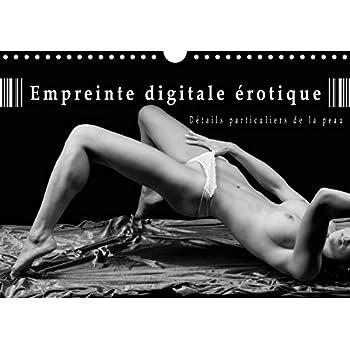 Empreinte digitale érotique – Détails particuliers de la peau : Calendrier de nus artistiques