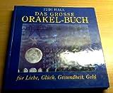 Das große Orakel-Buch : für Liebe, Glück, Gesundheit, Geld. Judi Hall. [Übers.: Rita Penney]