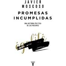 Promesas incumplidas: Las fuentes históricas de la indignación (HISTORIA, Band 709007)