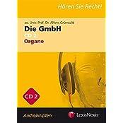 Unternehmensrecht - Die GmbH 2 - Audioskriptum: Organe (Orac Rechtsskripten)