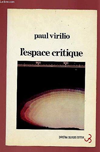 L'espace critique par Paul Virilio