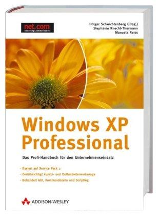 Windows XP Professional - Preistipp!: Das Profihandbuch für den Unternehmenseinsatz (net.com)
