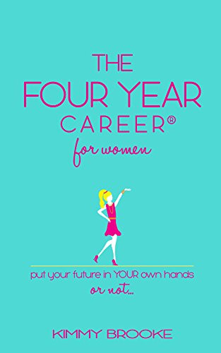 the-four-year-career-for-women-put-your-future-in-your-own-hands-or-not-english-edition