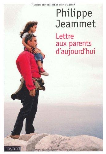 Lettre au parents d'aujourd'hui por Philippe Jeammet
