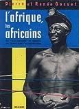 l'afrique les africains / des black gentlemen de monrovia aux ultras blancs de potchefstroom