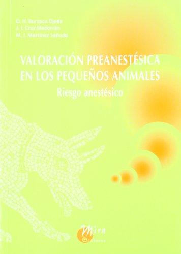 Valoración preanestésica en los pequeños animales: Riesgo anestésico por Olga H. Burzaco Ojeda