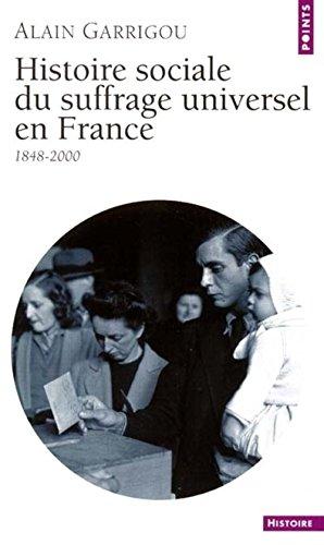 Histoire sociale du suffrage universel en France : 1848-2000 par Alain Garrigou