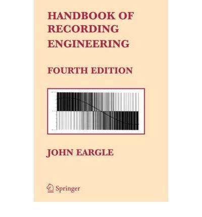 [(Handbook of Recording Engineering)] [Author: John Eargle] published on (September, 2005)