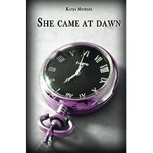 She came at dawn by Katja Michael (2013-04-03)