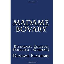 Madame Bovary: Bilingual Edition (English - German)