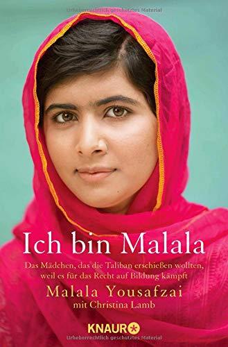 Ich bin Malala: Das Mädchen, das die Taliban erschießen wollten, weil es für das Recht auf Bildung kämpft
