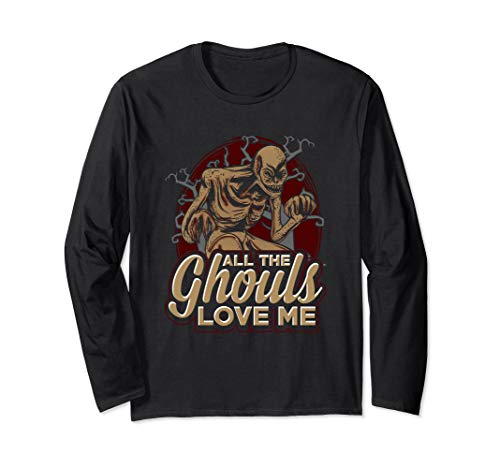 Beängstigend Alle Ghule Lieben Mich Halloween Kostüm Monster Langarmshirt (Teen Party Monster Kostüm)