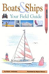 Boats and Ships: Your Field Guide by Robert Holtzman (2004-05-06)