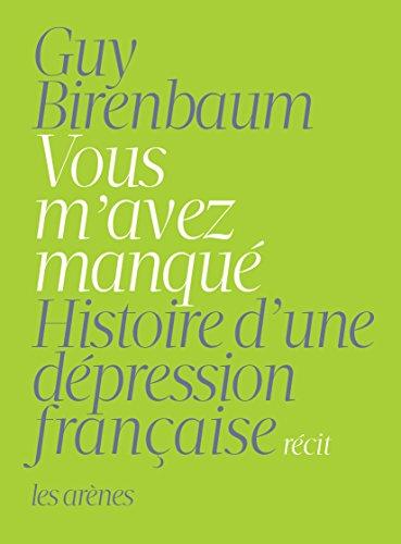 Vous m'avez manqué: Histoire d'une dépression française pdf