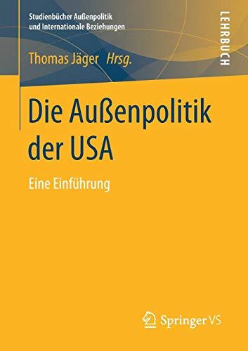 Die Außenpolitik der USA: Eine Einführung (Studienbücher Außenpolitik und Internationale Beziehungen)