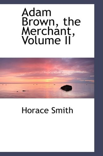Adam Brown, the Merchant, Volume II: 2