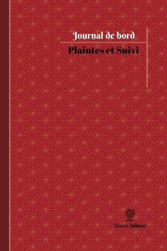 Plaintes et Suivi Journal de bord: Registre, 100  pages, 15,24 x 22,86 cm