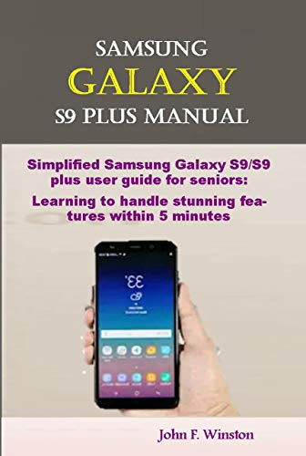 Samsung Galaxy S9 Plus Manual: Simplified Samsung Galaxy S9/S9 ...