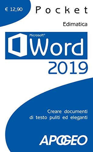 Word 2019. Creare documenti di testo puliti ed eleganti