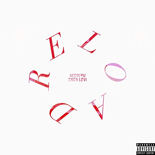 Reload (feat. Eren Levi) [Explicit] (Levi Und Eren)