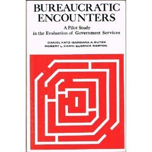 Bureaucratic Encounters: A Pilot Study in the Evaluation of Government Services