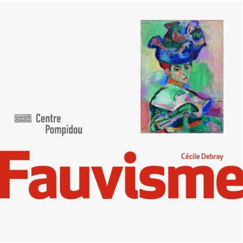 Fauvisme   Monographie par Cécile Debray